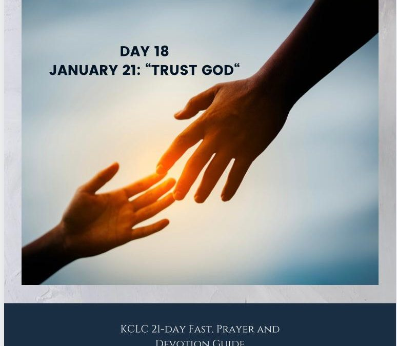 Kingsway 21-day Fast, Prayer and Devotion Guide – Day 18