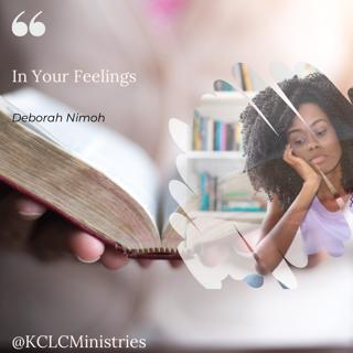 """Week 5 Devotion – Monday, March 1st – """"In Your Feelings"""""""