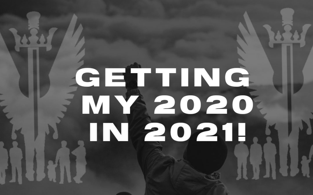 "Sermon Notes – Sunday, April 25, 2021 – ""Getting My 2020 in 2021"""