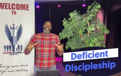 "Sermon Notes: Sunday, May 2, 2021 – ""Deficient Discipleship"""