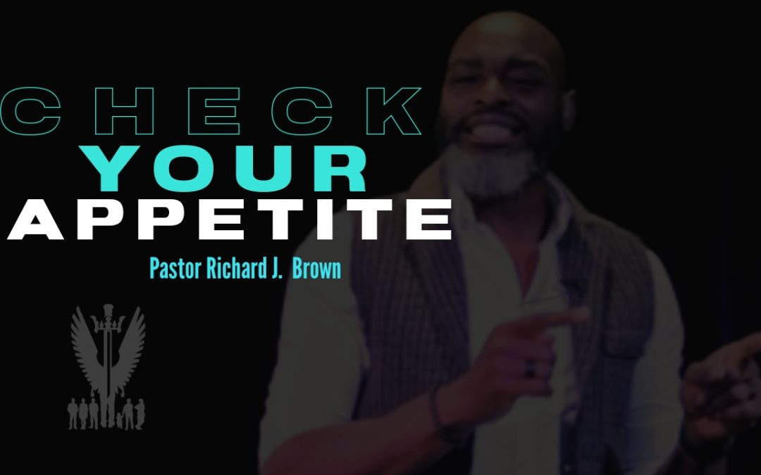 """Sermon Notes // Sunday June 6th // """"Check Your Appetite"""""""